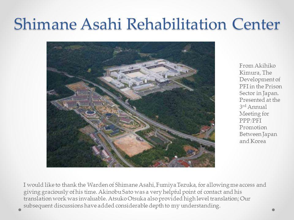 Shimane Asahi Rehabilitation Center From Akihiko Kimura, The Development of PFI in the Prison Sector in Japan.