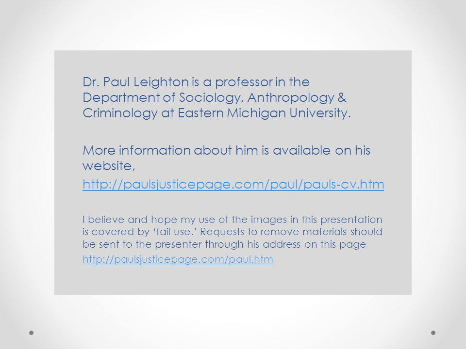 Dr. Paul Leighton is a professor in the Department of Sociology, Anthropology & Criminology at Eastern Michigan University. More information about him