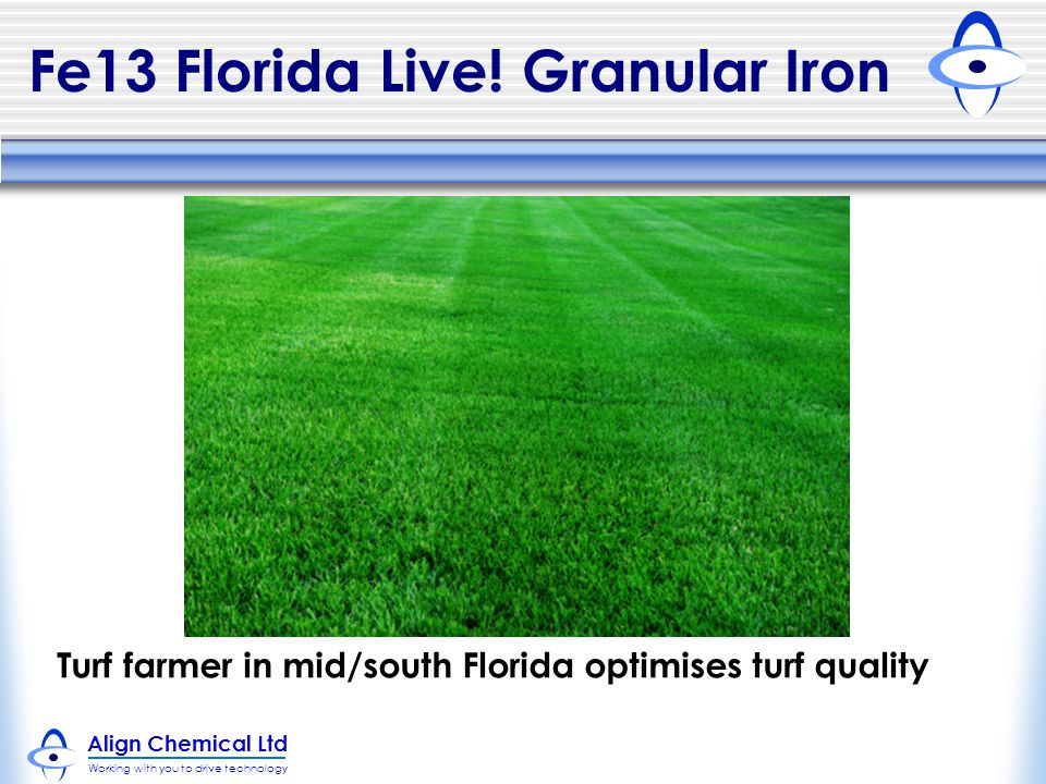 Align Chemical Ltd Working with you to drive technology Fe13 Florida Live.