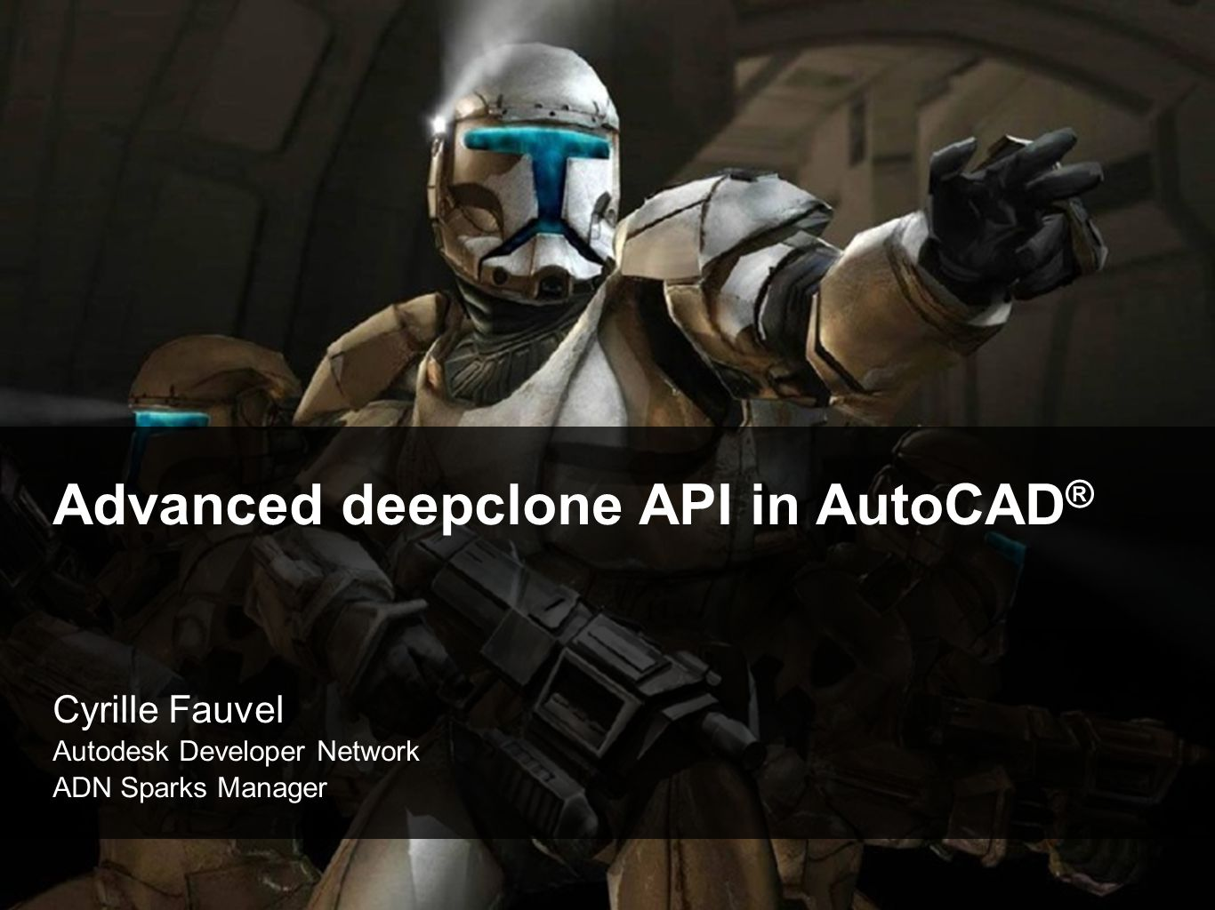 Class Objective  You learn  AutoCAD deepClone API and cloning techniques  Benchmarks, performance and implementation considerations  Aspects of controlling cloning operations in AutoCAD  We do not discuss and assume knowledge of  How to program in.NET or ObjectARX  The basics of the AutoCAD.Net or ObjectARX API  AutoCAD product usage