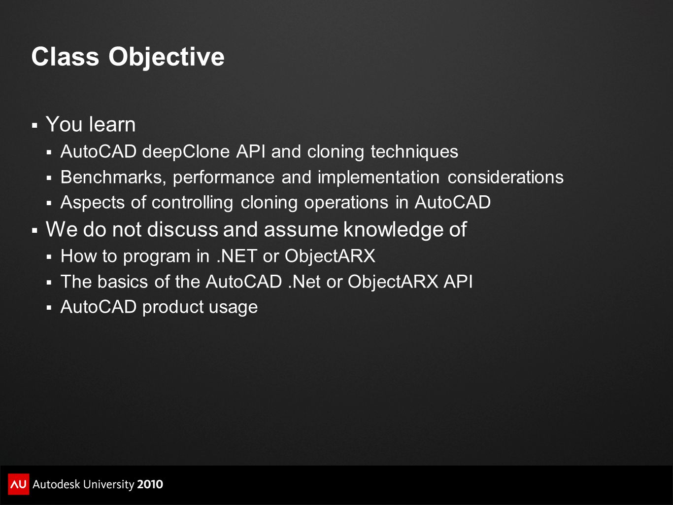 Overrule API  ObjectARX and.Net  AcDbObjectOverrule  Acad::ErrorStatus deepClone(const AcDbObject*, AcDbObject*, AcDbObject*&, AcDbIdMapping&, Adesk::Boolean);  Acad::ErrorStatus wblockClone(const AcDbObject*, AcRxObject*, AcDbObject*&, AcDbIdMapping&, Adesk::Boolean);  Autodesk.AutoCAD.DatabaseServices.ObjectOverrule  DBObject DeepClone(DBObject, DBObject, IdMapping, [MarshalAs(UnmanagedType.U1)] bool);  DBObject WblockClone(DBObject, RXObject, IdMapping, [MarshalAs(UnmanagedType.U1)] bool);