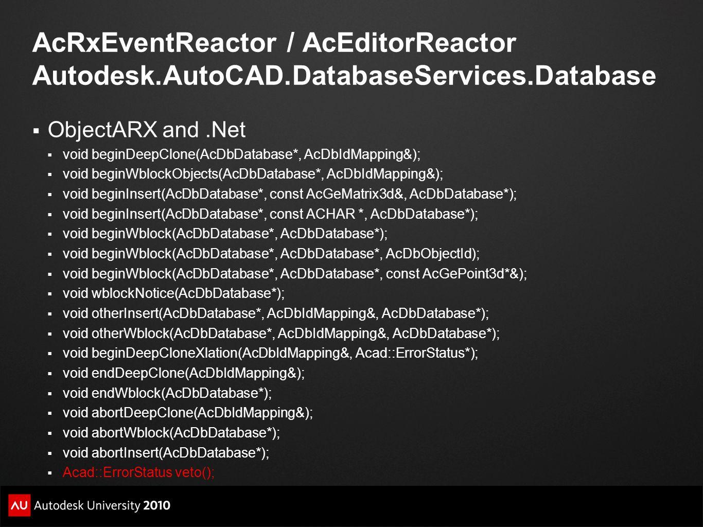 AcRxEventReactor / AcEditorReactor Autodesk.AutoCAD.DatabaseServices.Database  ObjectARX and.Net  void beginDeepClone(AcDbDatabase*, AcDbIdMapping&)