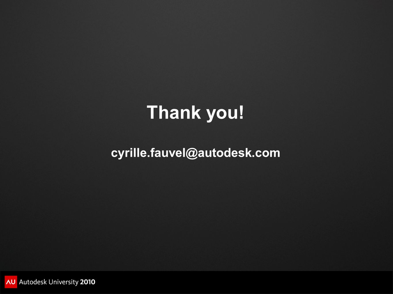 Thank you! cyrille.fauvel@autodesk.com