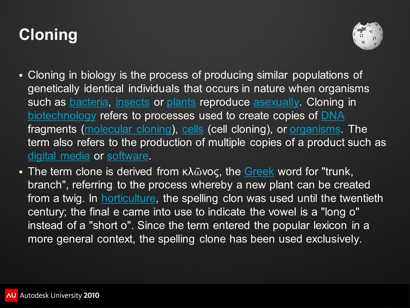 Cloning (disambiguation)  Cloning is the process of making an identical copy of something.