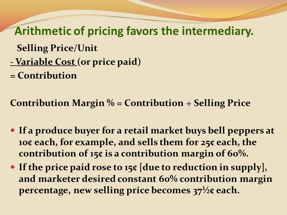 Arithmetic of pricing favors the intermediary.