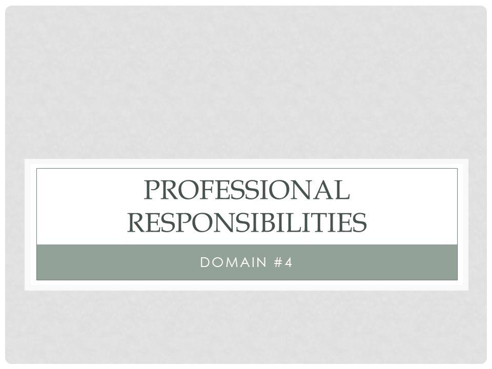 PROFESSIONAL RESPONSIBILITIES DOMAIN #4