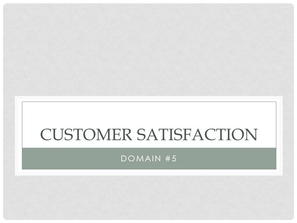 CUSTOMER SATISFACTION DOMAIN #5