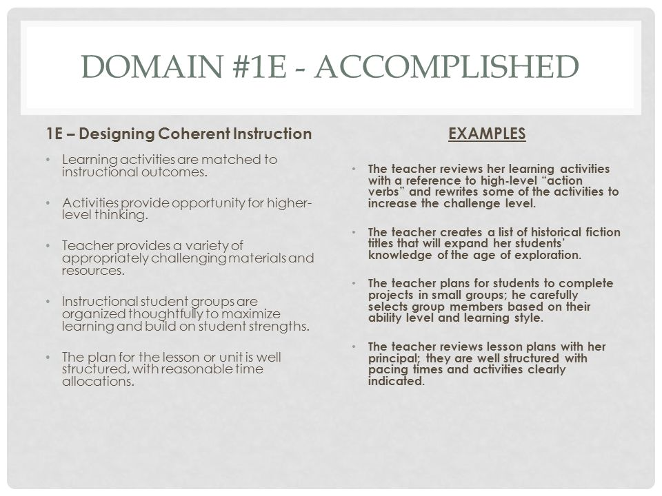 DOMAIN #1E - ACCOMPLISHED 1E – Designing Coherent Instruction Learning activities are matched to instructional outcomes. Activities provide opportunit