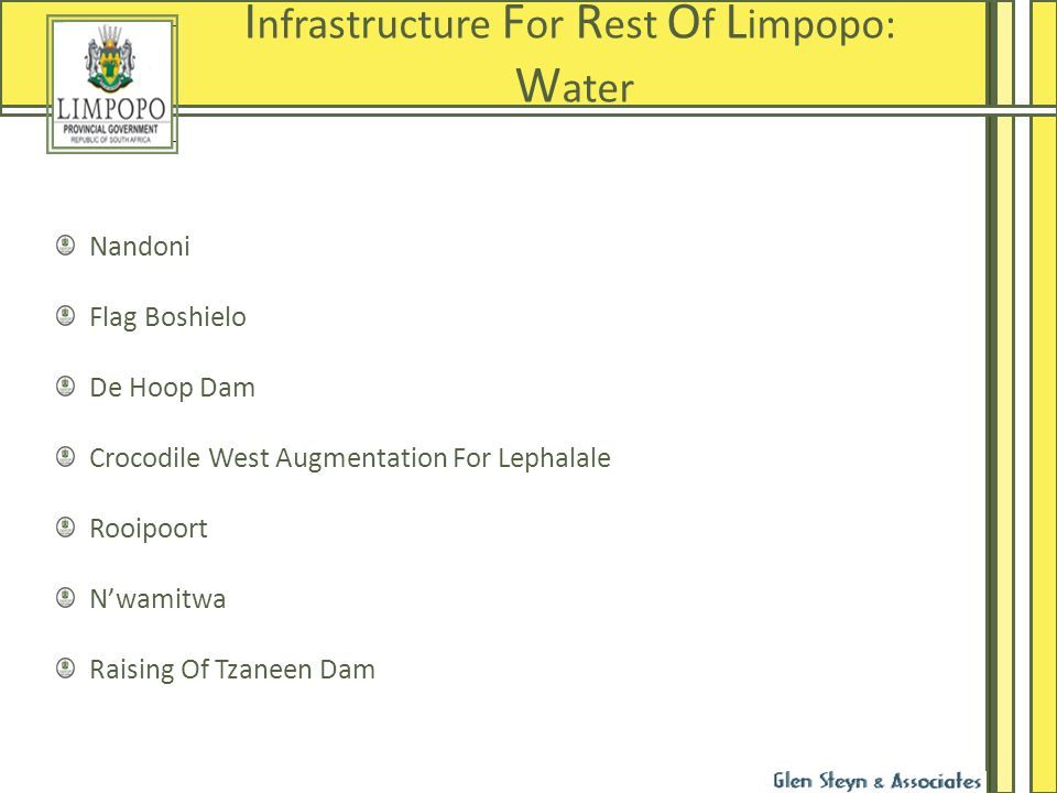 Project Overview I nfrastructure F or R est O f L impopo: W ater 123 4567 Nandoni Flag Boshielo De Hoop Dam Crocodile West Augmentation For Lephalale Rooipoort N'wamitwa Raising Of Tzaneen Dam
