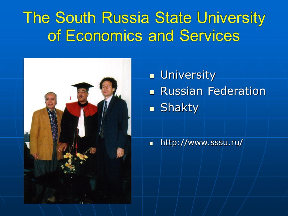 The South Russia State University of Economics and Services University University Russian Federation Russian Federation Shakty Shakty http://www.sssu.