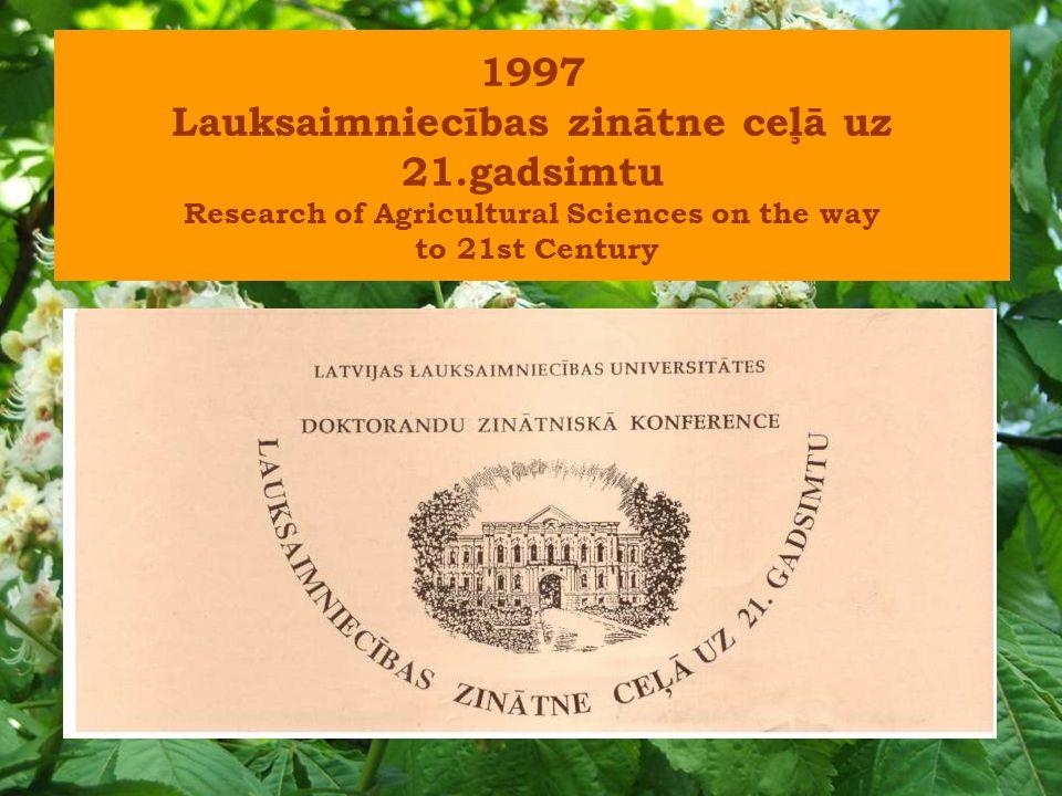 1997 Lauksaimniecības zinātne ceļā uz 21.gadsimtu Research of Agricultural Sciences on the way to 21st Century