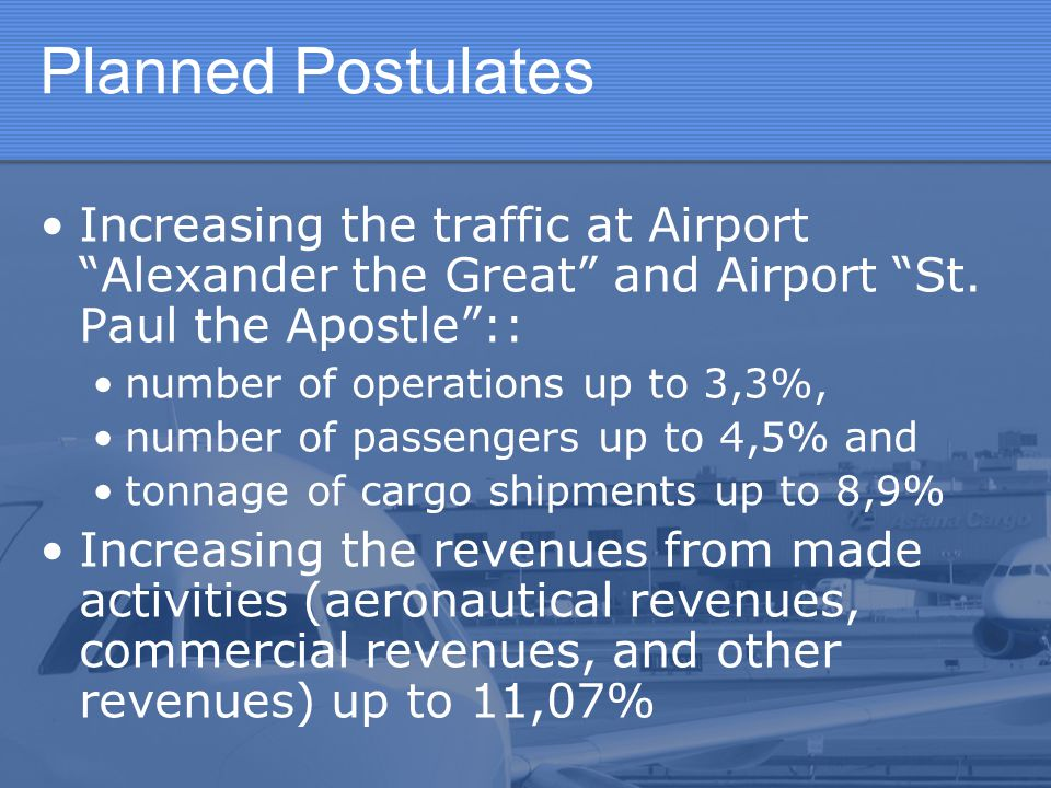 """Planned Postulates Increasing the traffic at Airport """"Alexander the Great"""" and Airport """"St. Paul the Apostle"""":: number of operations up to 3,3%, numbe"""