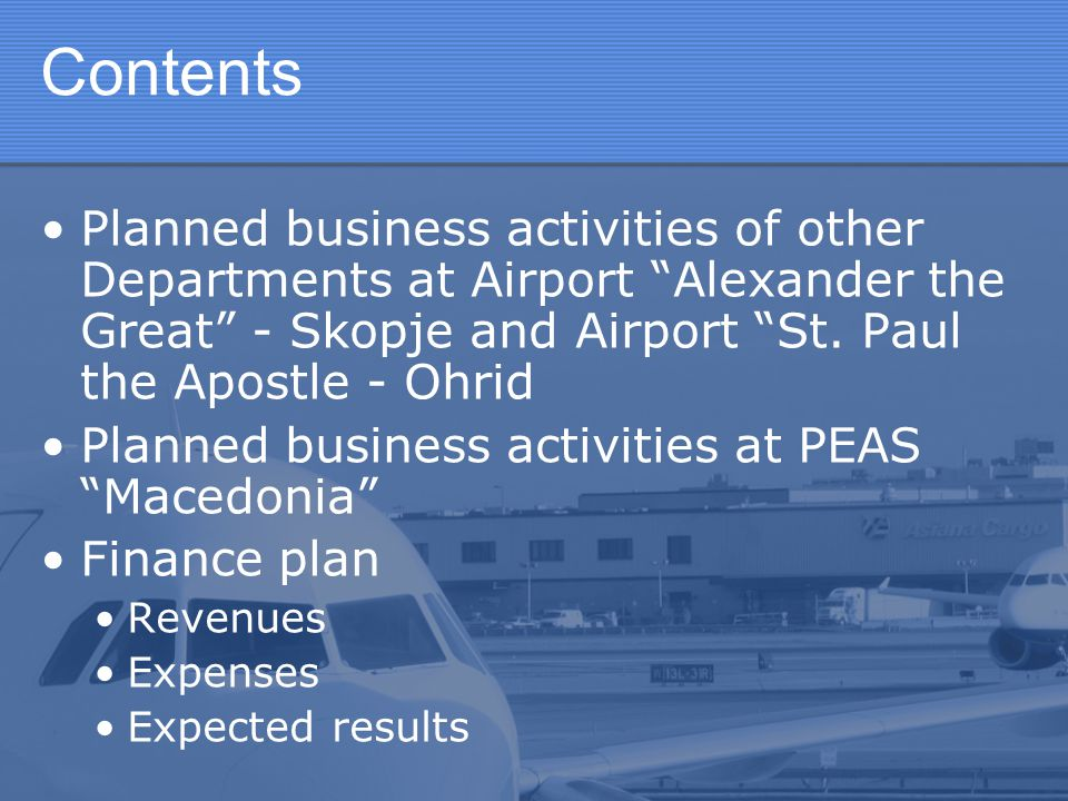 """Contents Planned business activities of other Departments at Airport """"Alexander the Great"""" - Skopje and Airport """"St. Paul the Apostle - Ohrid Planned"""
