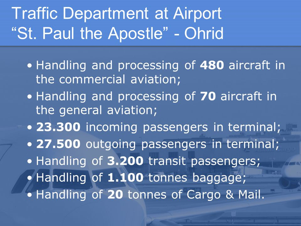 """Traffic Department at Airport """"St. Paul the Apostle"""" - Ohrid Handling and processing of 480 aircraft in the commercial aviation; Handling and processi"""
