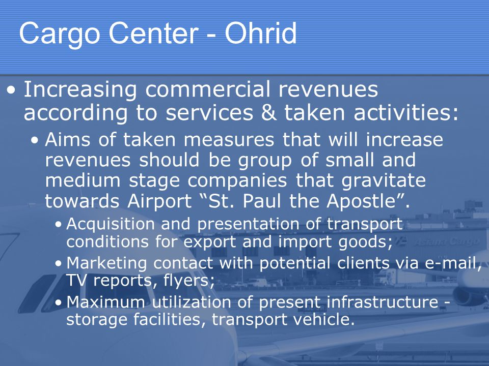 Cargo Center - Ohrid Increasing commercial revenues according to services & taken activities: Aims of taken measures that will increase revenues shoul