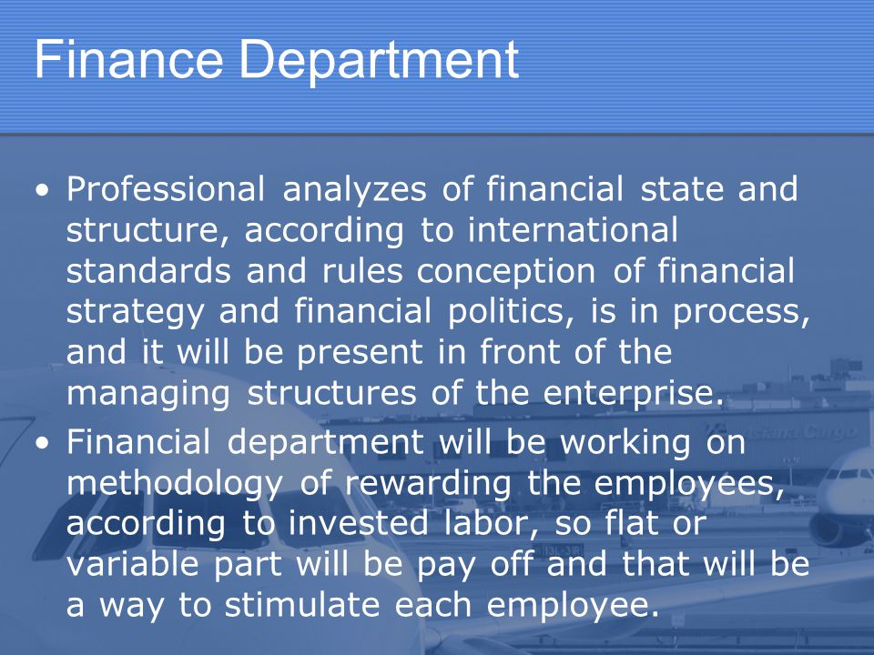 Finance Department Professional analyzes of financial state and structure, according to international standards and rules conception of financial stra