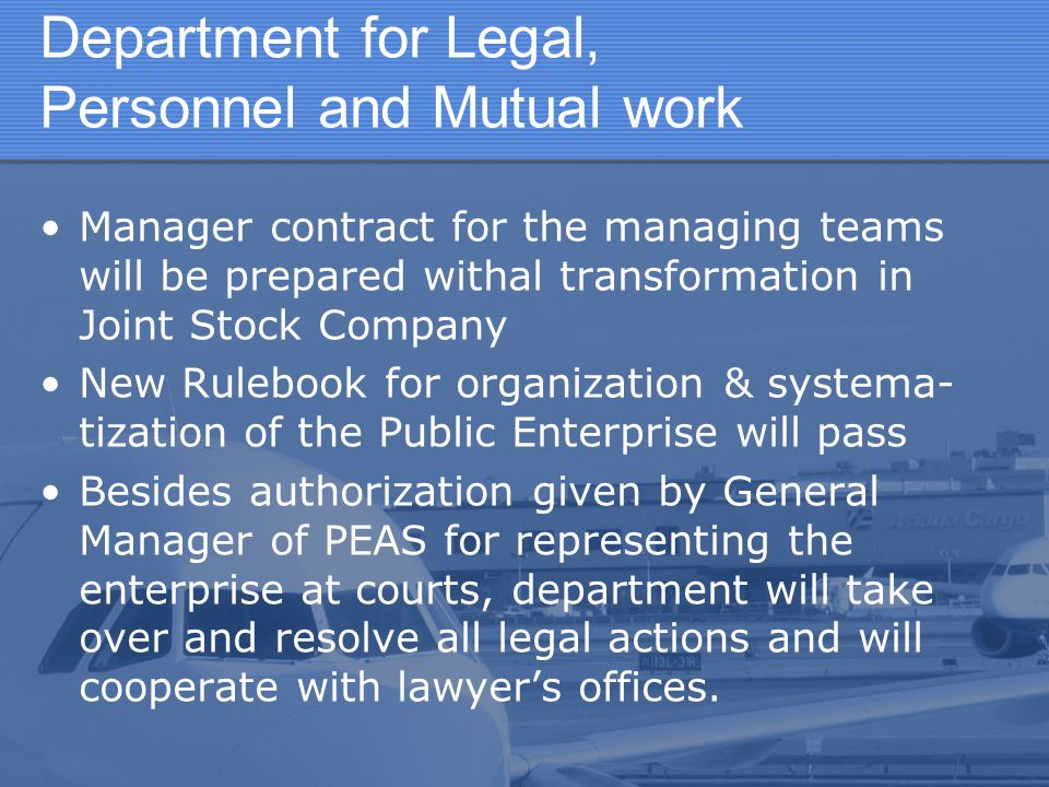 Department for Legal, Personnel and Mutual work Manager contract for the managing teams will be prepared withal transformation in Joint Stock Company