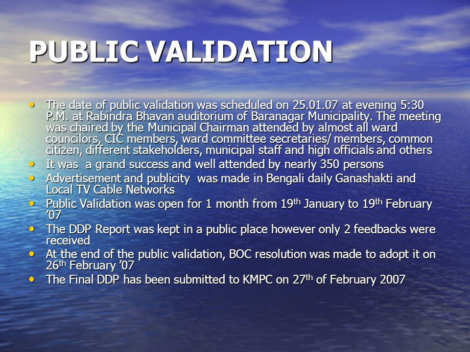 PUBLIC VALIDATION The date of public validation was scheduled on 25.01.07 at evening 5:30 P.M.
