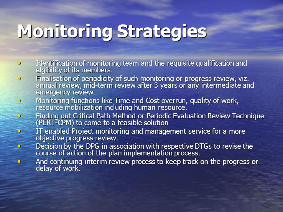 Monitoring Strategies Identification of monitoring team and the requisite qualification and elgibility of its members.