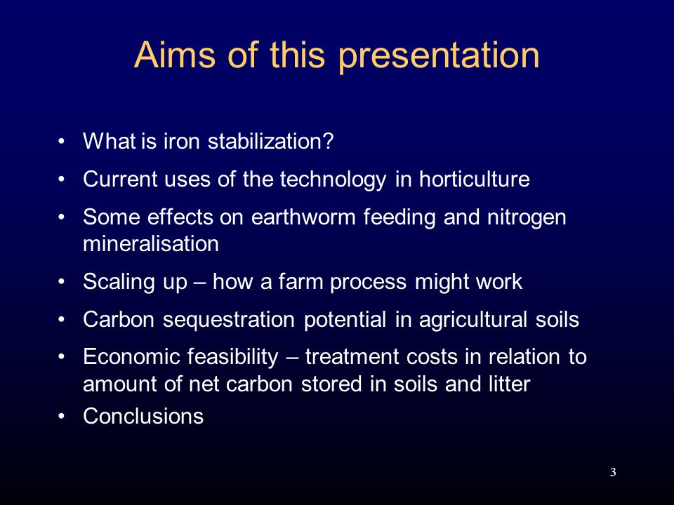 3 Aims of this presentation What is iron stabilization.