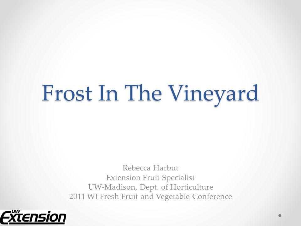 Basics of Frost Protection…the easy stuff Types of freeze and frost events Anatomy of Frost Frost Monitoring Manipulating the landscape Protection Mechanisms