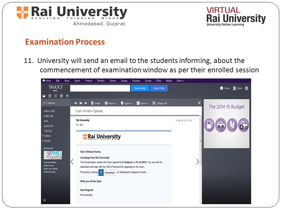 Examination Process 11. University will send an email to the students informing, about the commencement of examination window as per their enrolled se