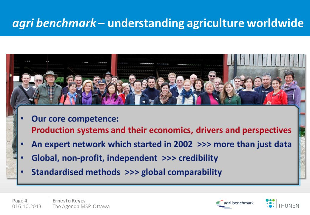 Ernesto Reyes agri benchmark – understanding agriculture worldwide Page 4 016.10.2013The Agenda MSP, Ottawa