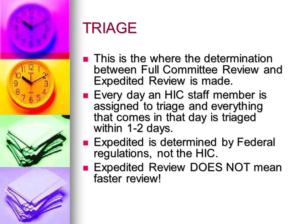 Electronic Triage The triager is responsible for all incoming electronic submissions.