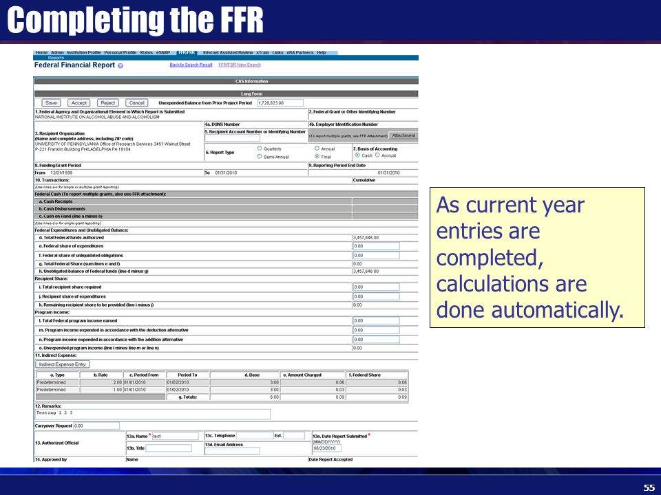 Completing the FFR As current year entries are completed, calculations are done automatically. 55