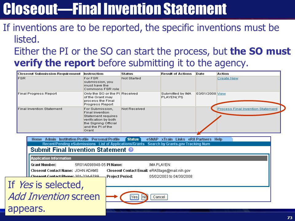 Closeout—Final Invention Statement 73 If inventions are to be reported, the specific inventions must be listed.