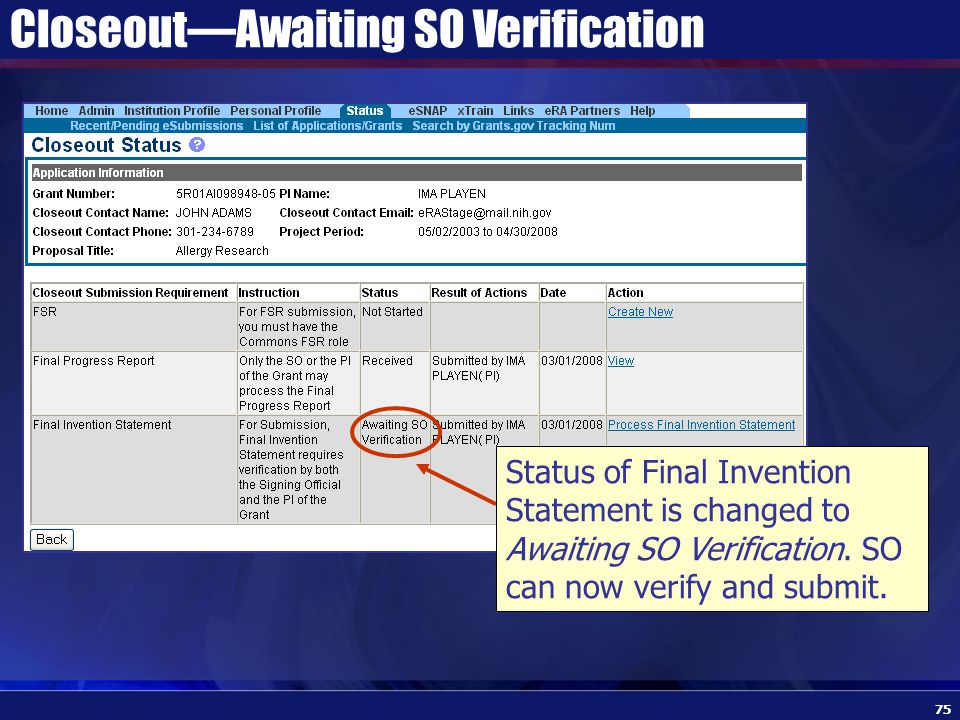 Closeout—Awaiting SO Verification Status of Final Invention Statement is changed to Awaiting SO Verification.