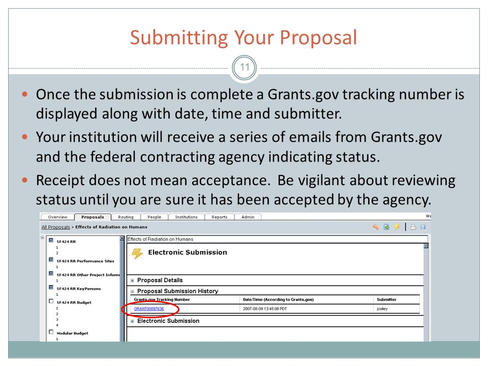 Submitting Your Proposal 11 Once the submission is complete a Grants.gov tracking number is displayed along with date, time and submitter.