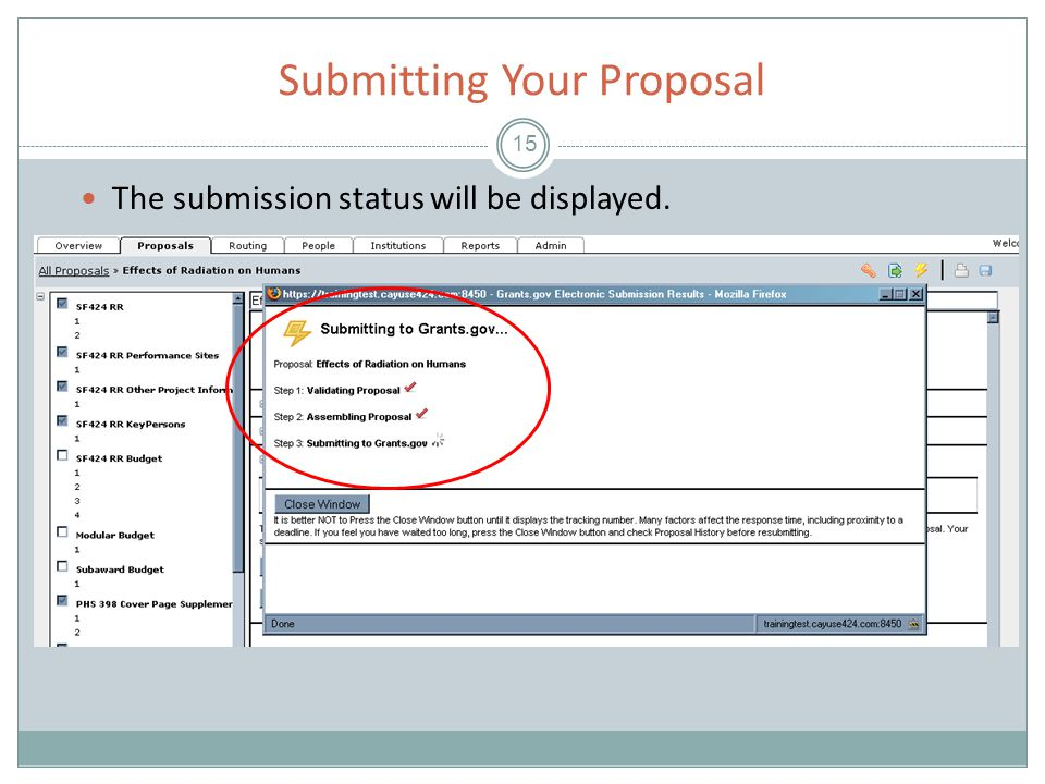 Submitting Your Proposal 15 The submission status will be displayed.