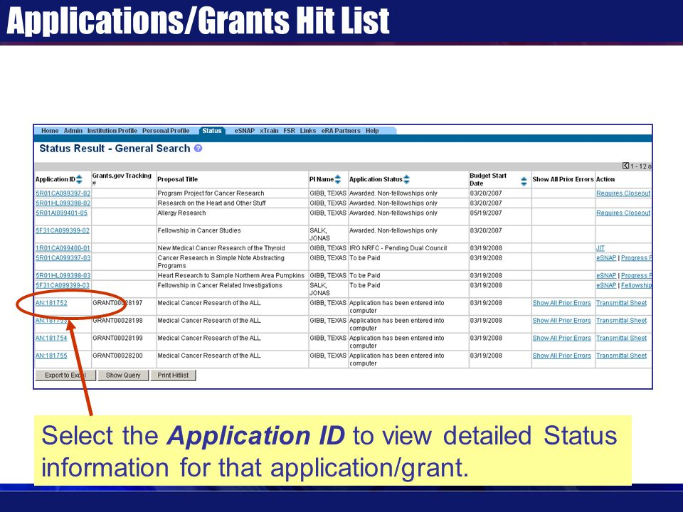 Applications/Grants Hit List Select the Application ID to view detailed Status information for that application/grant.