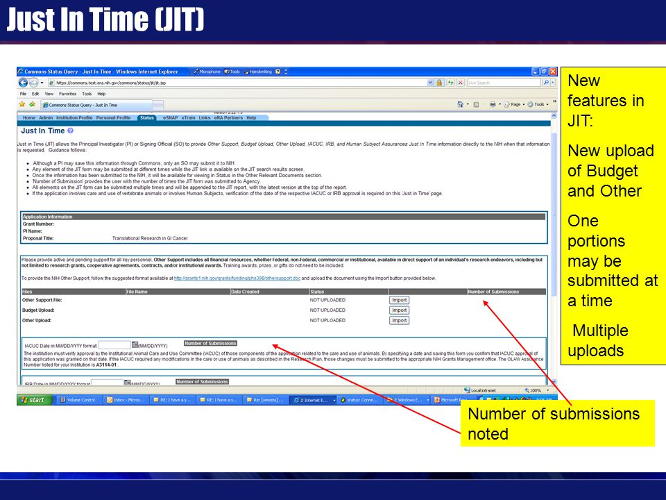 Just In Time (JIT) New features in JIT: New upload of Budget and Other One portions may be submitted at a time Multiple uploads Number of submissions