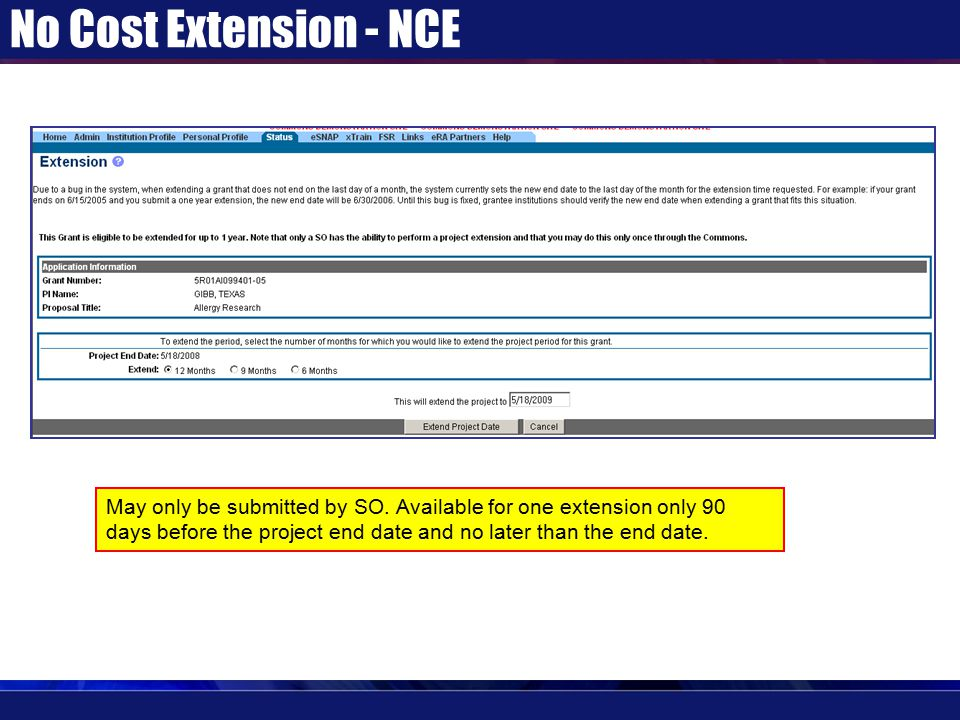 No Cost Extension - NCE May only be submitted by SO.