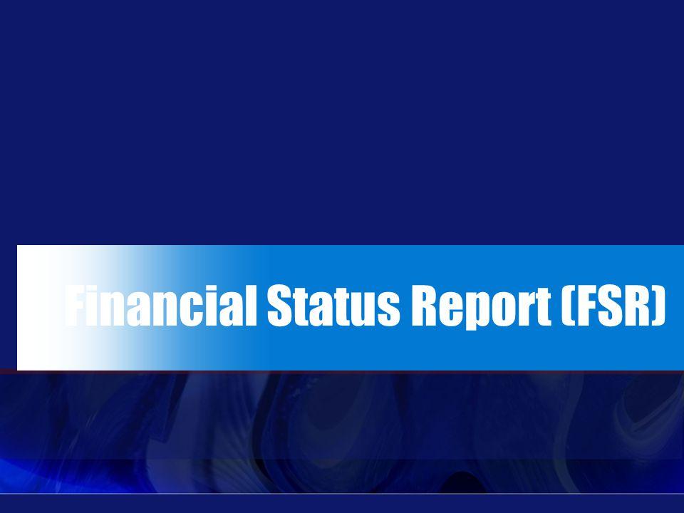 Financial Status Report (FSR)