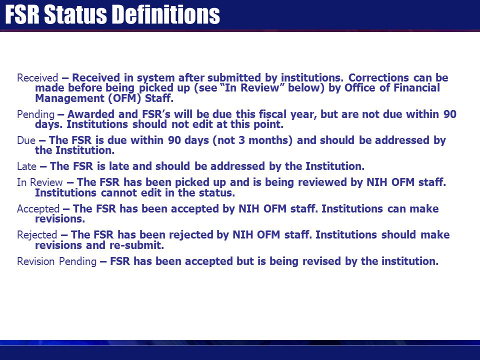 """FSR Status Definitions Received – Received in system after submitted by institutions. Corrections can be made before being picked up (see """"In Review"""""""