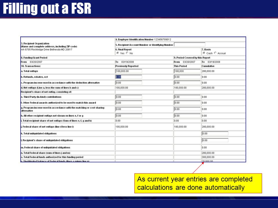 Filling out a FSR As current year entries are completed calculations are done automatically