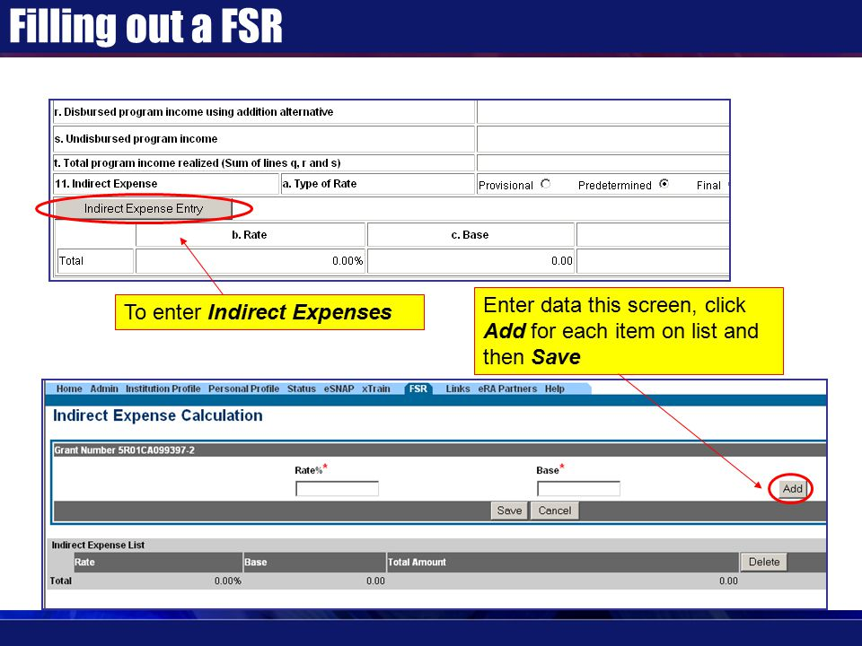 Filling out a FSR To enter Indirect Expenses Enter data this screen, click Add for each item on list and then Save