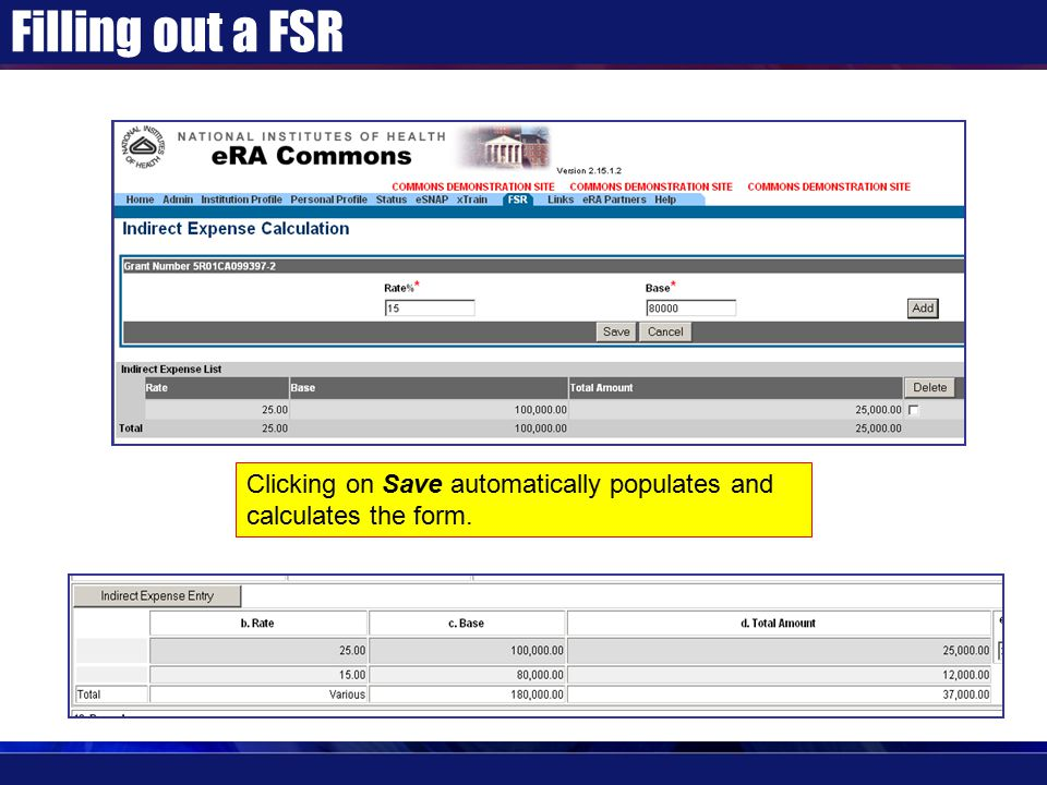 Filling out a FSR Clicking on Save automatically populates and calculates the form.