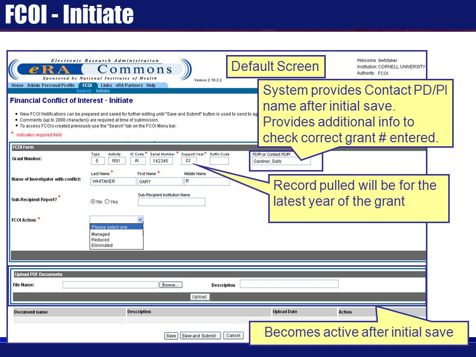 FCOI - Initiate Default Screen Becomes active after initial save System provides Contact PD/PI name after initial save. Provides additional info to ch