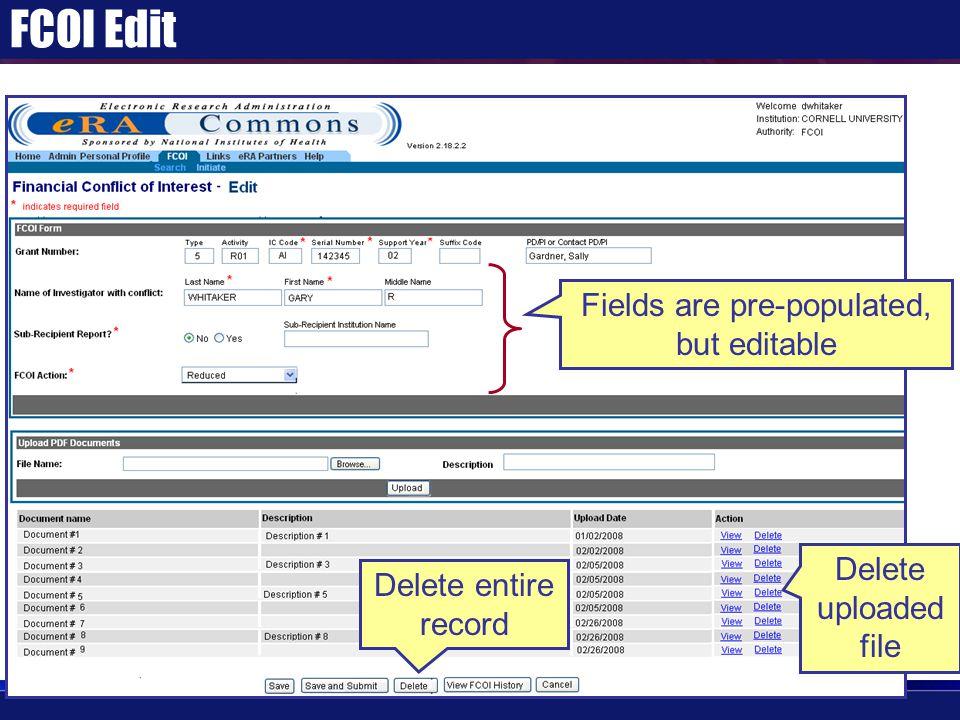FCOI Edit Fields are pre-populated, but editable Delete uploaded file Delete entire record