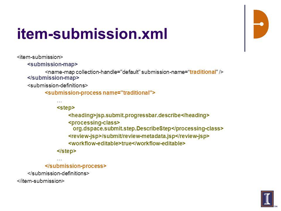 item-submission.xml … jsp.submit.progressbar.describe org.dspace.submit.step.DescribeStep /submit/review-metadata.jsp true …