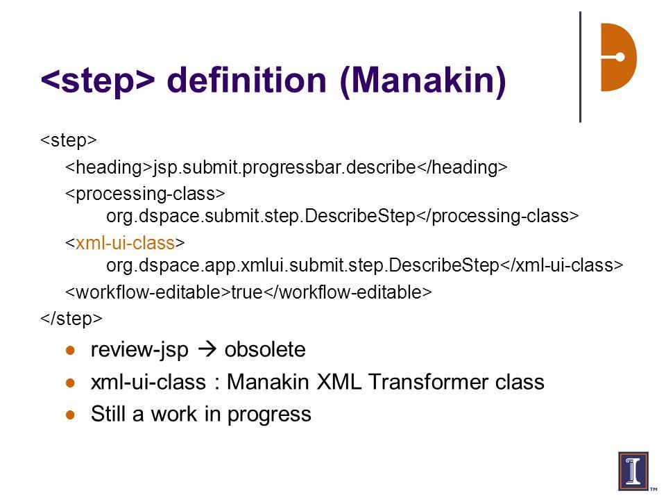 definition (Manakin) jsp.submit.progressbar.describe org.dspace.submit.step.DescribeStep org.dspace.app.xmlui.submit.step.DescribeStep true review-jsp  obsolete xml-ui-class : Manakin XML Transformer class Still a work in progress