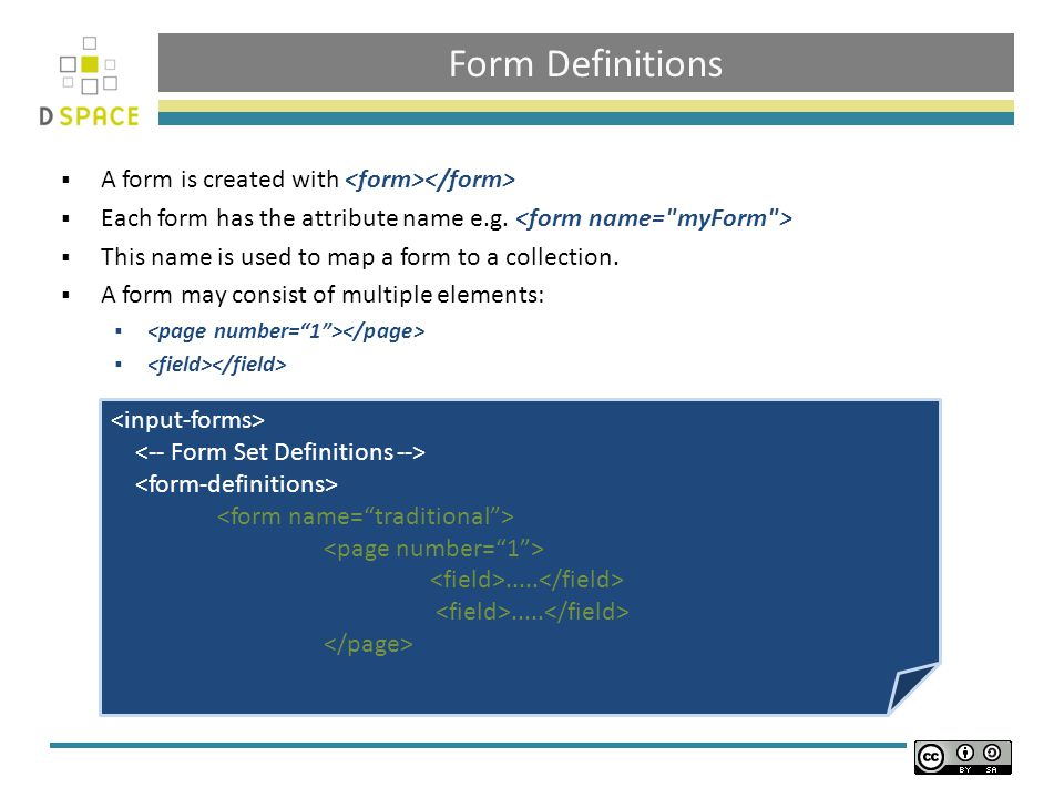 Form Definitions  A form is created with  Each form has the attribute name e.g.
