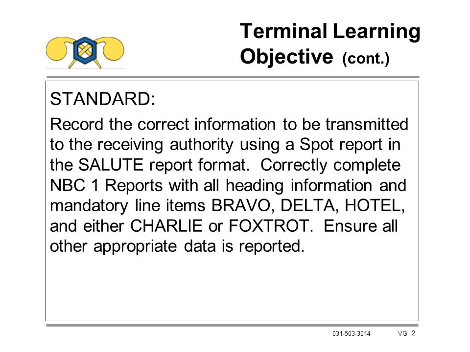 3 031-503-3014 VG Learning Objective A ACTION: Submit a Spot report.