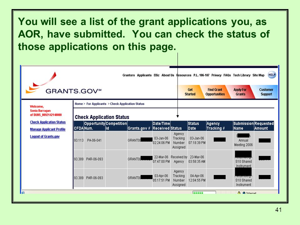 41 You will see a list of the grant applications you, as AOR, have submitted.