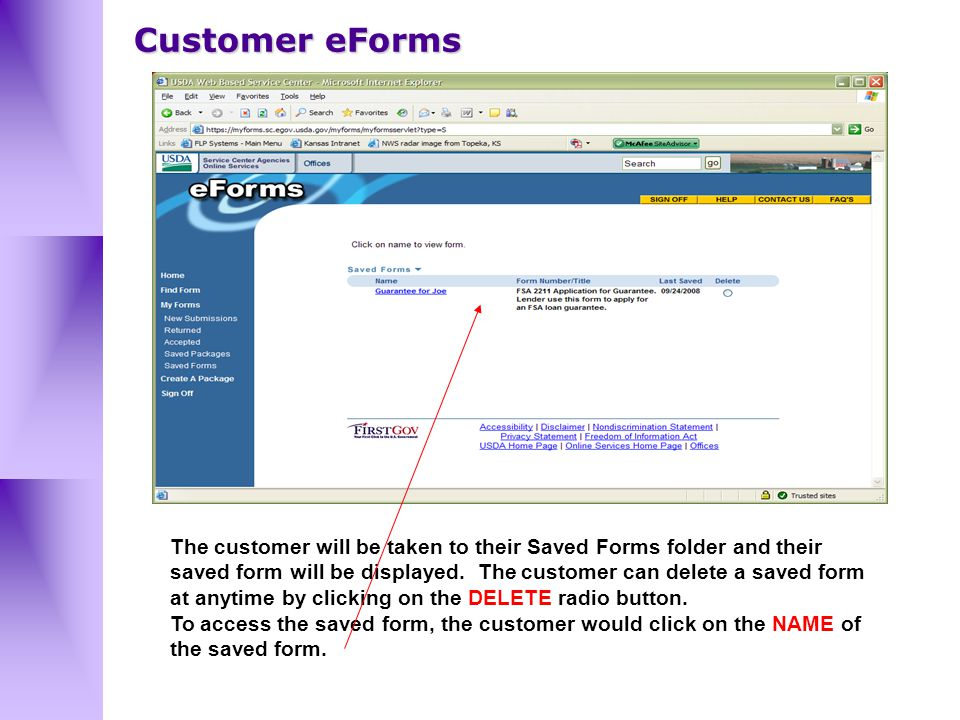 The customer will be taken to their Saved Forms folder and their saved form will be displayed.