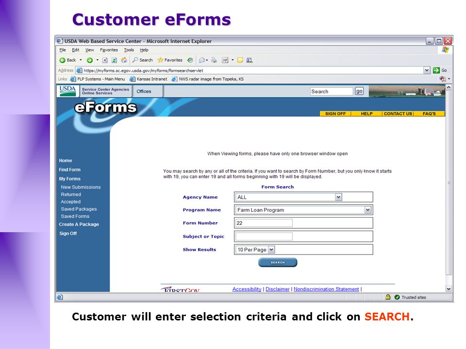 Customer will enter selection criteria and click on SEARCH. Customer eForms